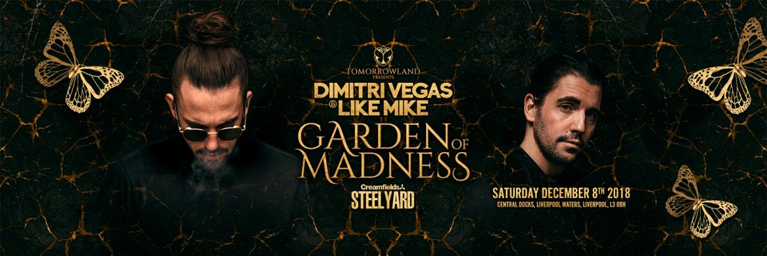 Dimitri Vegas & Like Mike : Garden of Madness - Steelyard Liverpool
